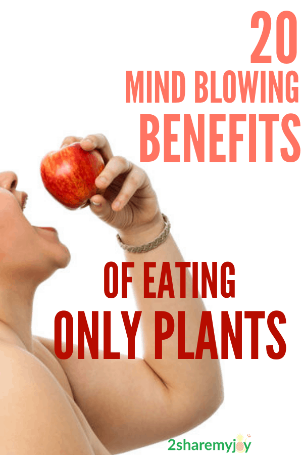 Amazing benefits of eating only plants. If you are struggling with weight loss, heart problems, weak immune system, diabetes, or any other health issue, try to eat more fruits and vegetables. #veggies #plantbaseddiet #benefits