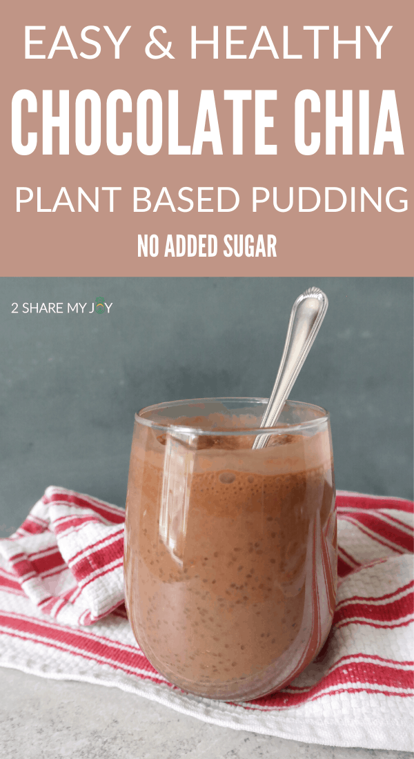 Easy and healthy chocolate chia pudding. Plant based vegan dessert recipe with no sugar added. Healthy sweet treat filled with omega 3, vitamins, minerals, and high in plant based protein (14 g).